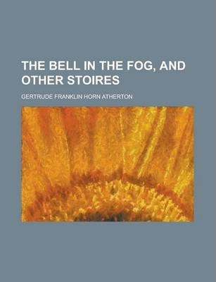 The Bell in the Fog, and Other Stoires