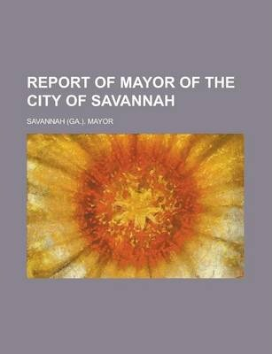 Report of Mayor of the City of Savannah
