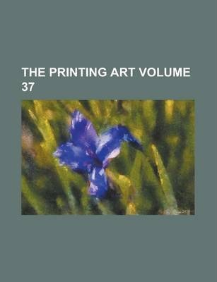The Printing Art Volume 37