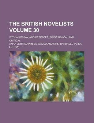 The British Novelists; With an Essay, and Prefaces, Biographical and Critical Volume 30