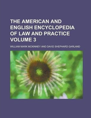 The American and English Encyclopedia of Law and Practice Volume 3