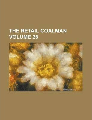 The Retail Coalman Volume 28