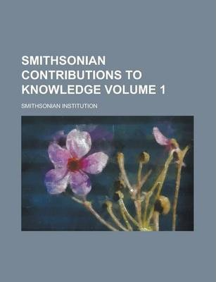 Smithsonian Contributions to Knowledge Volume 1