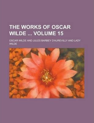 The Works of Oscar Wilde Volume 15