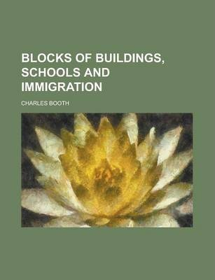 Blocks of Buildings, Schools and Immigration