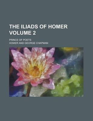The Iliads of Homer; Prince of Poets Volume 2