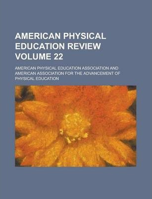 American Physical Education Review Volume 22