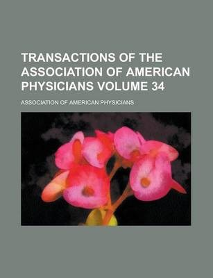 Transactions of the Association of American Physicians Volume 34