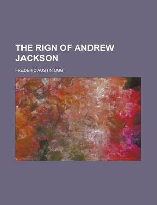 The Rign of Andrew Jackson