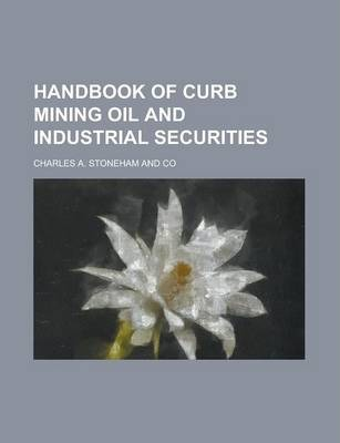 Handbook of Curb Mining Oil and Industrial Securities