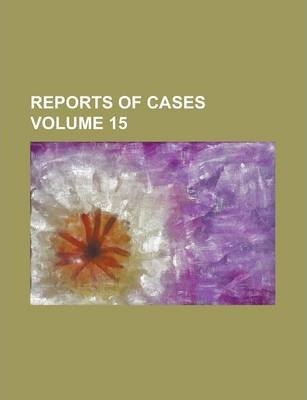 Reports of Cases Volume 15