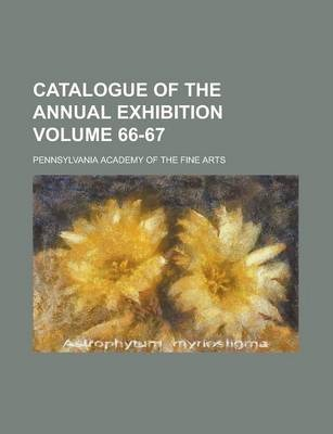 Catalogue of the Annual Exhibition Volume 66-67
