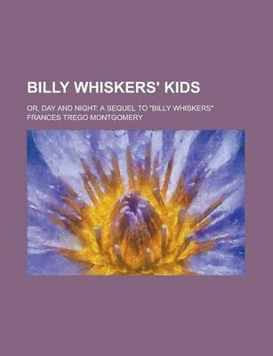 Billy Whiskers' Kids; Or, Day and Night