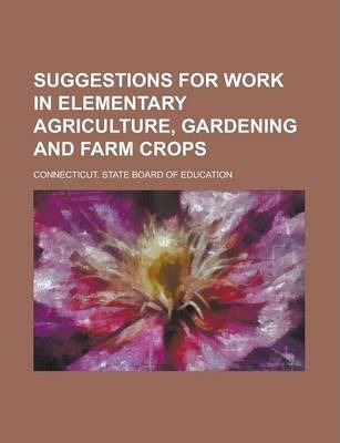 Suggestions for Work in Elementary Agriculture, Gardening and Farm Crops