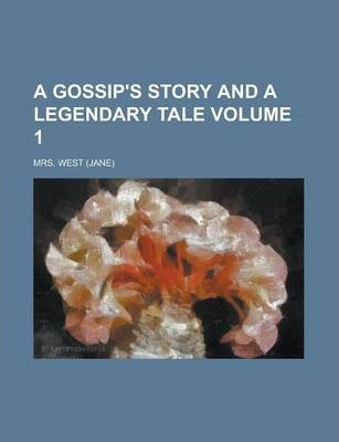 A Gossip's Story and a Legendary Tale Volume 1