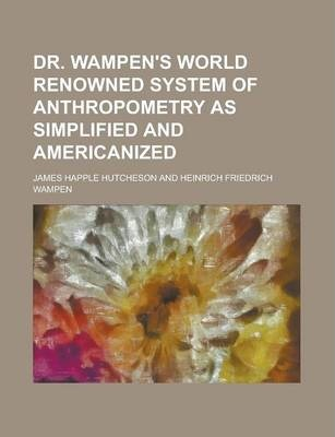 Dr. Wampen's World Renowned System of Anthropometry as Simplified and Americanized