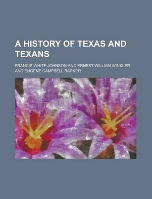 A History of Texas and Texans Volume 5, PT. 2