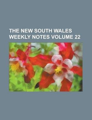 The New South Wales Weekly Notes Volume 22