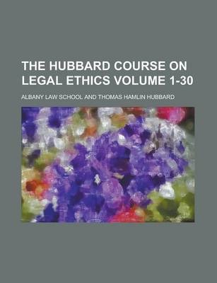 The Hubbard Course on Legal Ethics Volume 1-30