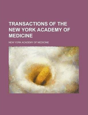 Transactions of the New York Academy of Medicine