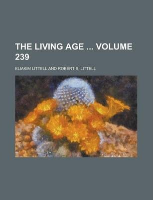 The Living Age Volume 239