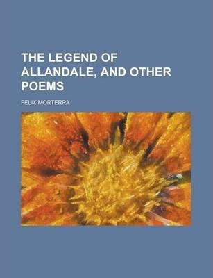 The Legend of Allandale, and Other Poems