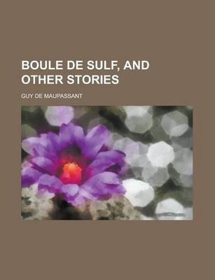 Boule de Sulf, and Other Stories