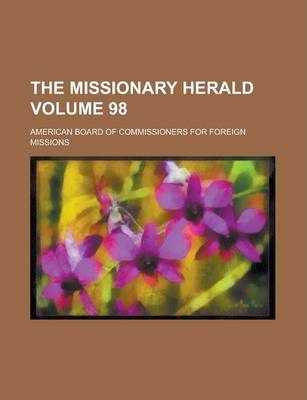 The Missionary Herald Volume 98