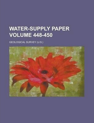 Water-Supply Paper Volume 448-450