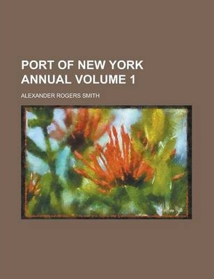Port of New York Annual Volume 1