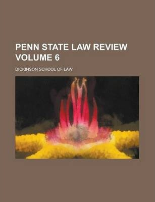 Penn State Law Review Volume 6