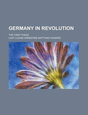 Germany in Revolution; The First Phase