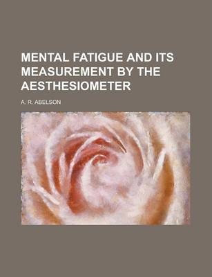 Mental Fatigue and Its Measurement by the Aesthesiometer