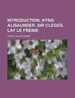 Introduction. Kyng Alisaunder. Sir Cleges. Lay Le Freine