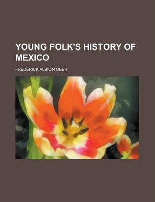 Young Folk's History of Mexico