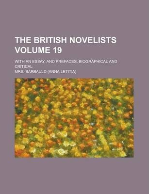 The British Novelists; With an Essay, and Prefaces, Biographical and Critical Volume 19