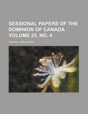 Sessional Papers of the Dominion of Canada Volume 23, No. 4