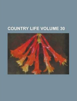 Country Life Volume 30
