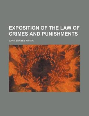 Exposition of the Law of Crimes and Punishments
