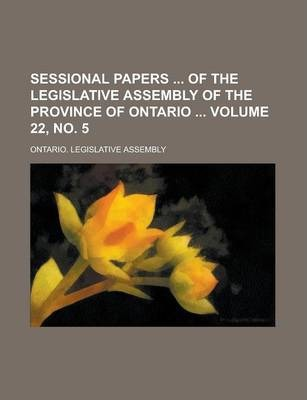 Sessional Papers of the Legislative Assembly of the Province of Ontario Volume 22, No. 5