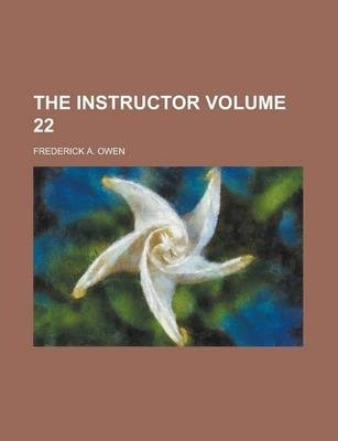 The Instructor Volume 22