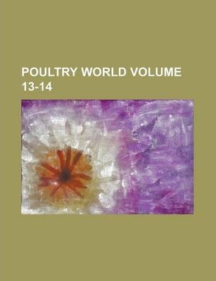 Poultry World Volume 13-14