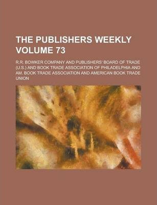 The Publishers Weekly Volume 73