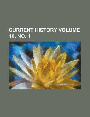 Current History Volume 16, No. 1