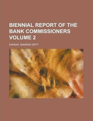 Biennial Report of the Bank Commissioners Volume 2