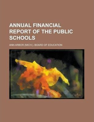 Annual Financial Report of the Public Schools