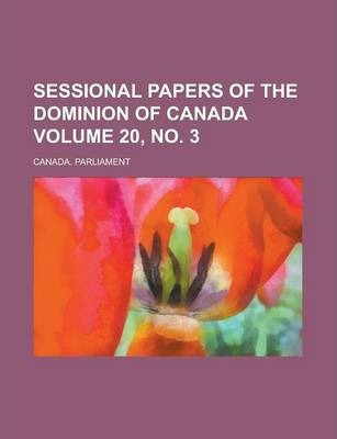 Sessional Papers of the Dominion of Canada Volume 20, No. 3