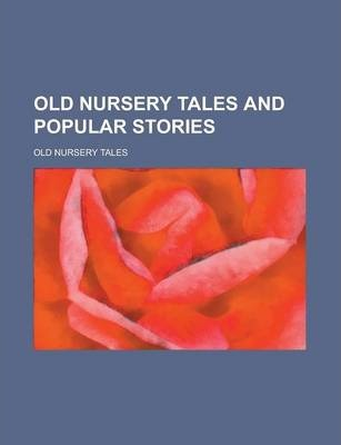 Old Nursery Tales and Popular Stories