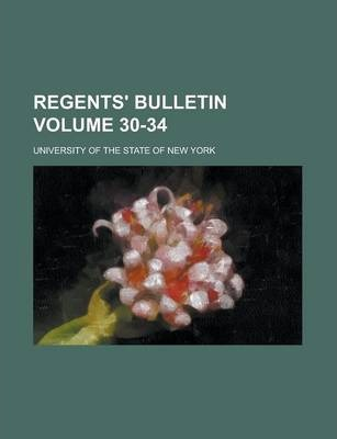 Regents' Bulletin Volume 30-34