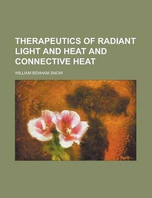 Therapeutics of Radiant Light and Heat and Connective Heat